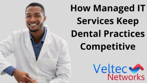 How Managed IT Services Keep Dental Practices Competitive