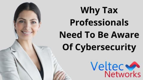 Why Tax Professionals Need To Be Aware Of Cybersecurity